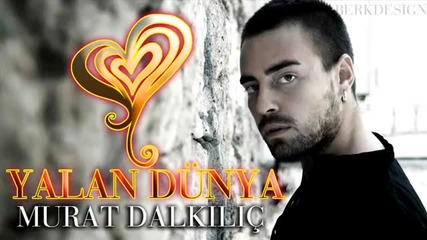 Murat Dalkilic - Yalan Dunya