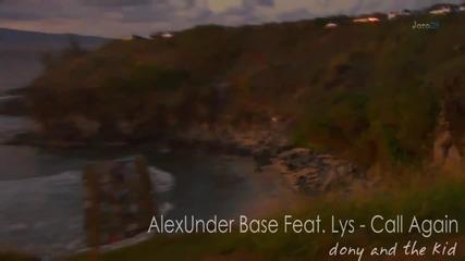 Alexunder Base Feat. Lys - Call Again