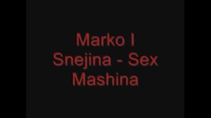 Marko I Snejina - Sex Mashina  Marko I Snejina - Sex Mashina