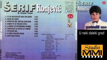Serif Konjevic i Juzni Vetar - U neki daleki grad (Audio 1985)