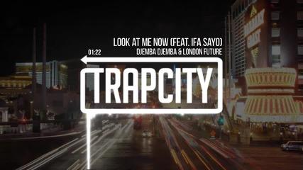 Djemba Djemba _ London Future -- Look At Me Now (feat. Ifa S