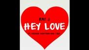 Ray J - Hey Love (feat. Tyga & French Montana)