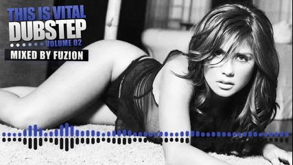 Dubstep™ - This Is Vital Dubstep - Volume 02 (mixed By Fuzion)