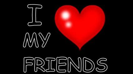 ! love My Friends Neww Musiccc