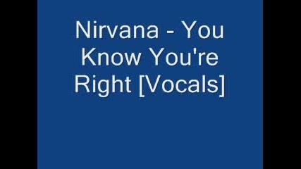 Nirvana - You Know Youre Right [vocals]