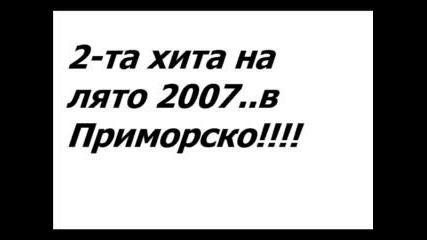 Любими Песнички За 2007ma - PrImORsKo rUlZzZ
