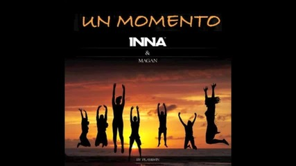 Inna & Juan Magan - Un momento | by play win | За първи път в сайта !!