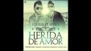Justin Quiles Ft Jeyro - Herida De Amor (превод)