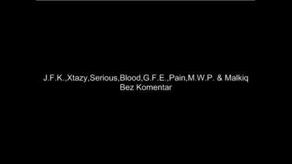M.w.p., G.f.e., Blood, Serious - Bez Komentar