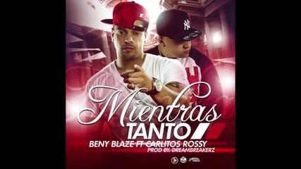 Beny Blaze - Mientras Tanto ft. Carlitos Rossy