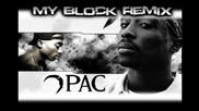 2pac - My Block Remix (high Quality Audio)