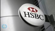 HSBC to Rebrand UK High Street Bank As Global Shakeup Sheds 25,000 Jobs