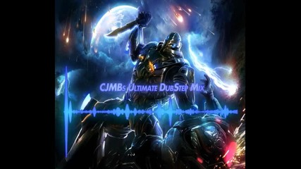 * Мощен Дъбстеп Микс * Cjmbs Ultimate Dubstep Mix! + Track List
