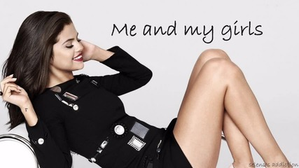 12. Selena Gomez - Me & My Girls