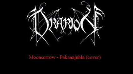 Drarion - Pakanajuhla (moonsorrow cover)