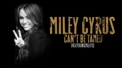 Miley Cyrus - Cant Be Tamed (full) (audio)