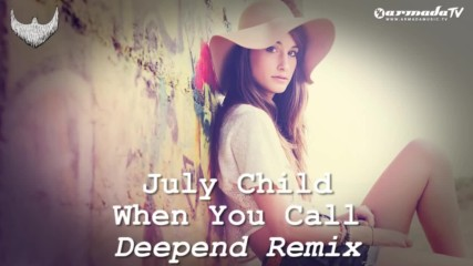 July Child - When You Call Deepend Remix