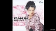 Tamara Bliznakovic - Bas me briga - (Audio)