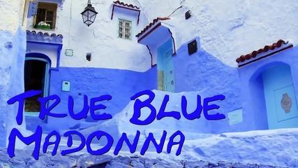 ᴴᴰ☞ Madonna - True Blue / Превод /