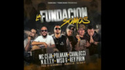 Mc ceja Ft. El Polakan Mr. Cavalucci Notty Play Wiso G. Rey Pirin - La Fundacin Somos