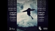 Naughty Dice(2 Dozi) - Complex ( Official Release )