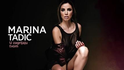 Премиера!! Marina Tadic - U zagrljaju tvom - В твоята прегръдка!!