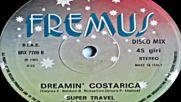 Super Travel-- Dreamin` Costarica