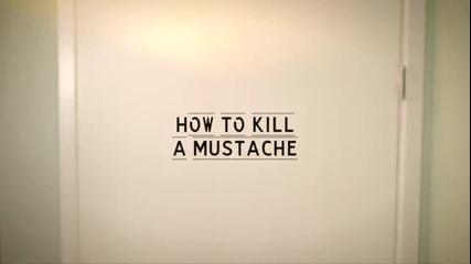 Смях... Как да си убием мустака :d !