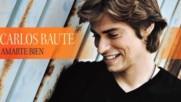 Carlos Baute - Amarte bien (Sencillo con letra) (Оfficial video)