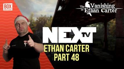 NEXTTV 015: The Vanishing of Ethan Carter (Част 48) Станислав от Бургас