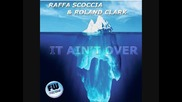 Raffa Scoccia amp; Roland Clark - It Ain t Over