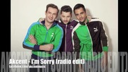 Akcent - Im Sorry ( radio edit ) new 2012