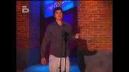 Една от първите изяви на Шайбата в Тв ефира в предаването - Смях в Залата - Буламач Тв
