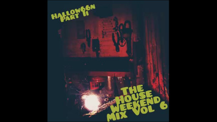 Mr Timers - The House Weekend Mix vol. 6 - Hallow66n Pt. 2