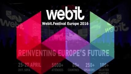 Webit.FESTIVAL ЕВРОПА 2017 от 25 до 27 април в София