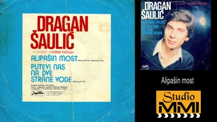 Dragan Saulic i Juzni Vetar - Alipasin most (Audio 1981)