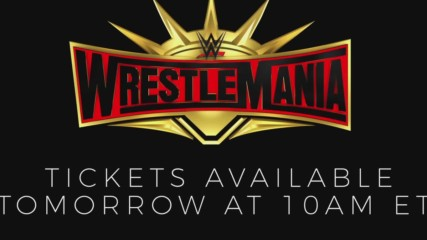 WrestleMania 35 tickets available tomorrow at 10 a.m. ET