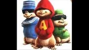 Chipmunks (apologize)