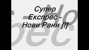 Супер Експрес - Нови Рани