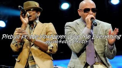 Pitbull ft. Ne - Yo & Nayer - Give Me Everything