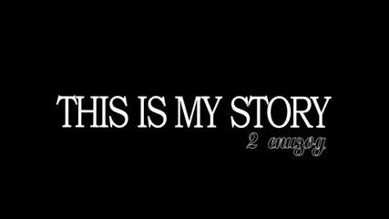 This is my story {} - {} какво ще се случи във втори епизод ??