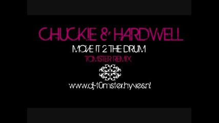Chuckie & Hardwell Ft. Ambush - Move It 2 The Drum (tomster Remix)