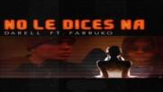 Darell x Farruko - No Le Dices Na Remix