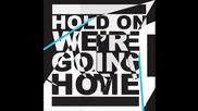 Drake ft. Majid Jordan - Hold On, We're Going Home