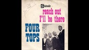 Reach out ill be there-FOUR TOPS