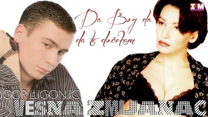 Igor Lugonjic i Vesna Zmijanac - Da Bog da da te docekam - (Audio 1999)