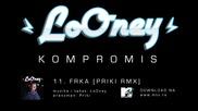 Looney - 11 - Frka [priki Rmx] / Фрка [прики Ремикс]