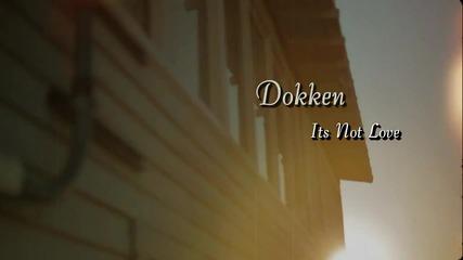 Dokken - It's Not Love H D