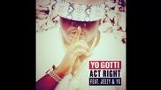 Yo Gotti ft. Jeezy & Yg - Act Right