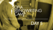Sofia Songwriting Camp - Day 5